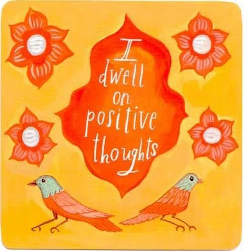 I Dwell on Positive Thoughts-Louise Hay card
