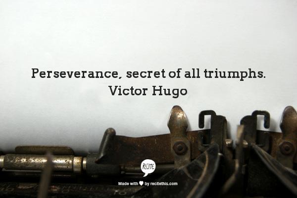 Perserverance-VIctor Hugo, Novelist