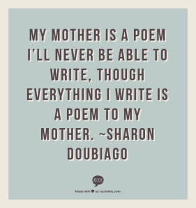 Poem to Mother by Sharon Doubiago
