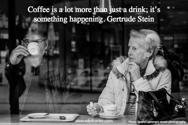 Gertrude Stein quote, coffee
