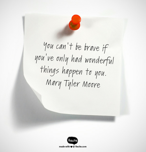 Bravery-Mary Tyler Moore quote